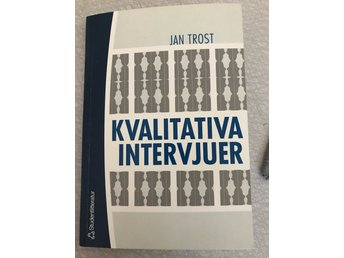 Jan Trost - Kvalitativa intervjuer ISBN 9789144038025