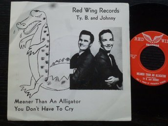 TY B & JOHNNY - Meaner than an alligator Red wing records