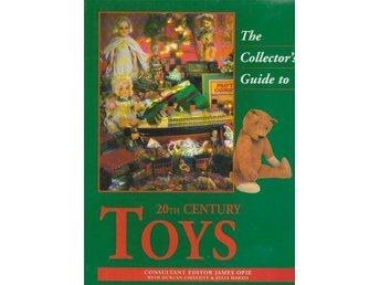 The collector's guide to 20TH CENTURY TOYS