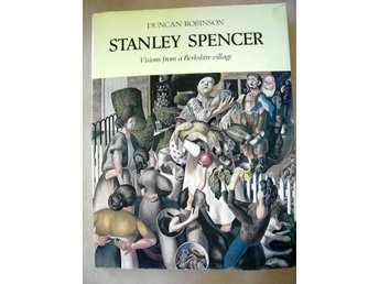 STANLEY SPENCER Visions from a Berkshire village Duncan Robinson 1979