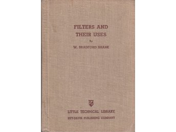 Filters and their uses - W. Bradford Shank (På engelska)