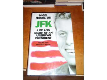 Nigel Hamilton - JFK Life and death of an American President