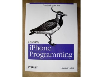 LEARNING IPHONE PROGRAMMING From Xcode to App Store Alasdair Allan 2010