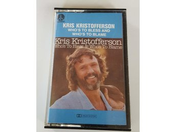 KRIS KRISTOFFERSON - WHO`S TO BLESS & WHO`S TO BLAME