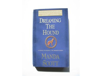 Dreaming the Hound: A novel of Boudica, the Warrior Queen, Manda Scott