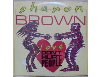 "Sharon Brown title*  Love Don't Hurt People* Disco 12"" UK"