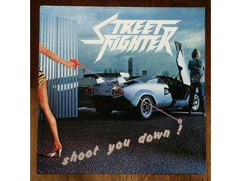 Streetfighter, Shoot You Down, 1984, Record = Excellent