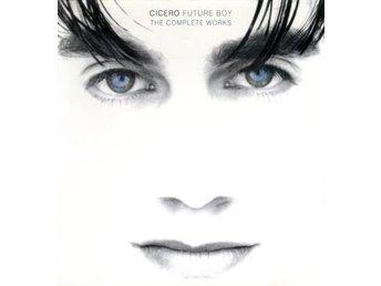 Cicero: Future Boy/Complete Works (2CD) - Nossebro - Cicero: Future Boy/Complete Works (2CD) - Nossebro