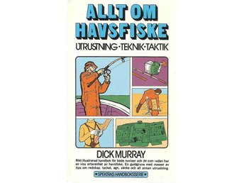 Dick Murray: Allt om havsfiske. - Malmö - Dick Murray: Allt om havsfiske. - Malmö