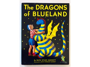 THE DRAGONS OF BLUELAND Ruth Stiles Gannett 2007