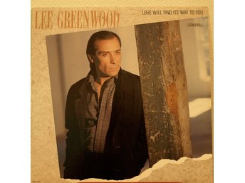 LP. LEE GREENWOOD - LOVE WILL FIND ITS WAY TO YOU.