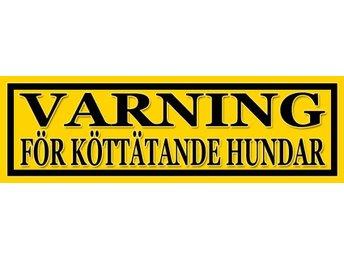 Varning för köttätande hundar - FRI FRAKT!!! - Ljungbyhed - Varning för köttätande hundar - FRI FRAKT!!! - Ljungbyhed