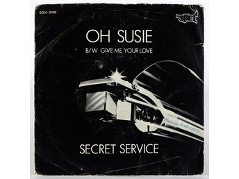 Secret Service - Oh susie B/W Give me your love SON.2193