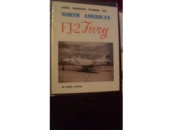 NAVAL FIGHTERS NUMBER TEN NORTH AMERICAN FJ-2 FURY