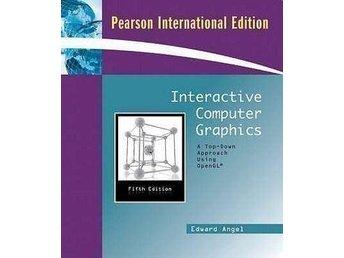 Interactive Computer Graphics - E Angel - Skövde - Interactive Computer Graphics - E Angel - Skövde