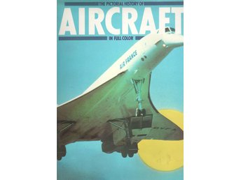 The Pictorial History of Aircraft in Full Colour