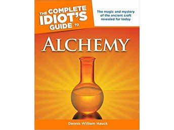 Complete idiots guide to alchemy 9781592577354