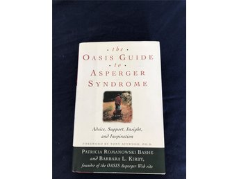 The Oasis Guide to Asperger Syndrome - Patricia Romanowski Bashe & Barbara L.Kir