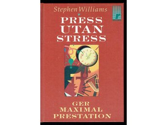 Press utan stress - Ger maximal prestation -Stephen Williams