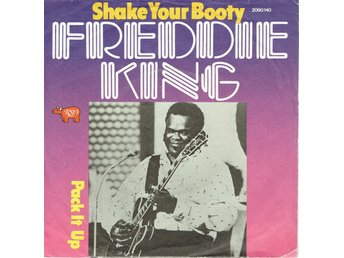 FREDDIE KING - SHAKE YOUR BOOTY. 7""