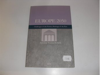 Europe 2050 - Challenges of the future, heritage of the past