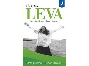 Lär dig leva : Mindre stress - mer närvaro - Stockholm - Lär dig leva : Mindre stress - mer närvaro - Stockholm