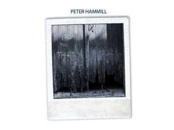 Hammill Peter: From the trees 2017 (Digi) (CD)