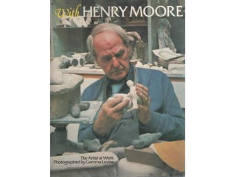 With Henry Moore - The Artist at Work