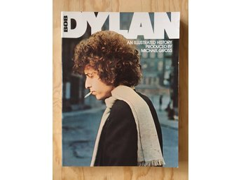 BOB DYLAN - AN ILLUSTRATED HISTORY - MICHAEL GROSS - ARKIVEX I TOPPSKICK