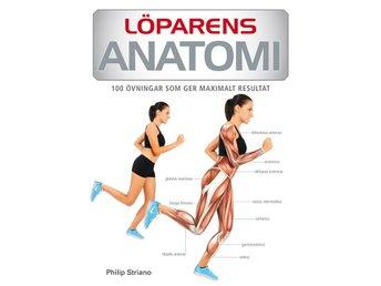 Löparens anatomi : 65 övningar som ger maximalt resultat - Stockholm - Löparens anatomi : 65 övningar som ger maximalt resultat - Stockholm