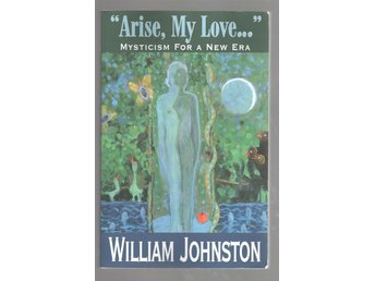 Arise, My Love: Mysticism for a New Era