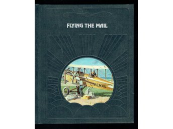 The epic of flight / Time life books - Flying the mail