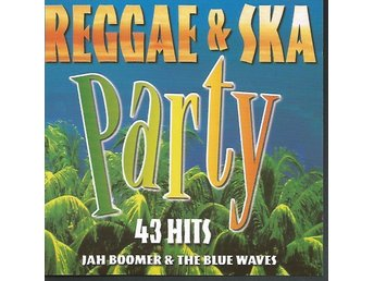 REGGAE & SKA, Party 43 hits, Jah Boomer & The Blue Waves