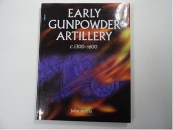 early gunpower artillery  c.1300 - 1600