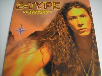 E-TYPE Do you always have to be alone CD SINGEL RARITET FINT SKICK
