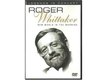 "DVD --ROGER WHITTAKER -- ""New World In The Morning""--Legends in Concert - NY"