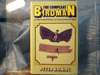 The Compleat Birdman - history of man-powered flight