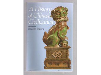 A History of Chinese Civilization - Jacques Gernet