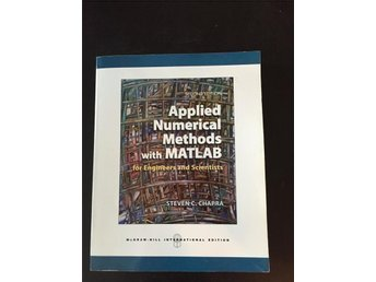 Applied Numerical Methods with MATLAB. 6:th Edition. Steven C. Chapra - Göteborg - Applied Numerical Methods with MATLAB. 6:th Edition. Steven C. Chapra - Göteborg