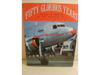 Fifty glorious years pictorial tribute to the Douglas DC3
