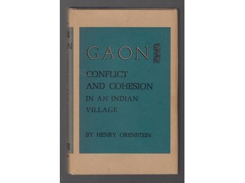 Gaon. Conflict and Cohesion in an Indian Village.