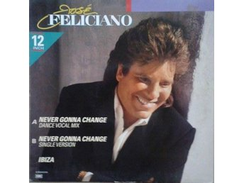 José Feliciano title* Never Gonna Change* House, Synth-pop, Disco 12""