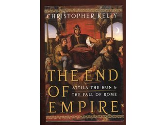 The End of Empire - Attila the Hun and the Fall of Rome - Luleå - The End of Empire - Attila the Hun and the Fall of Rome - Luleå