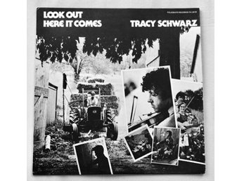 TRACY SCHWARZ - Look Out! Here It Comes LP