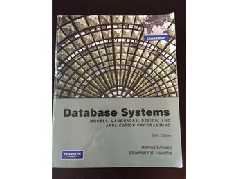 Database Systems. 6:th Edition. Ramez Elmazri, Shamkant B. Navathe - Göteborg - Database Systems. 6:th Edition. Ramez Elmazri, Shamkant B. Navathe - Göteborg