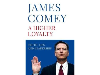 A Higher Loyalty- Truth, Lies And Leadership (Bok)