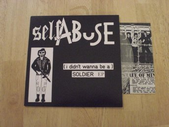 Self Abuse - (I Didnt Wanna Be A) Soldier EP (Ultraclear Vinyl) LTD 300 TOPPEX