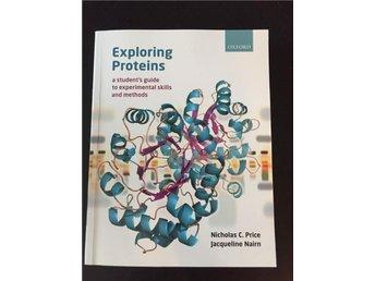 Exploring Proteins. Nicholas C. Price, Jacqueline Nairn - Göteborg - Exploring Proteins. Nicholas C. Price, Jacqueline Nairn - Göteborg