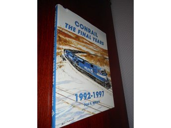 Conrail - The Final Years 1992-1997