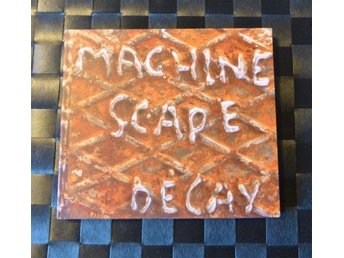 Machinescape - Decay (industri/industrial metal) NY